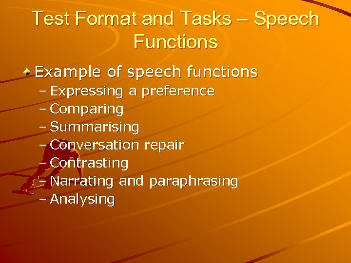 Test Format and Tasks – Speech Functions Example of speech functions – Expressing a