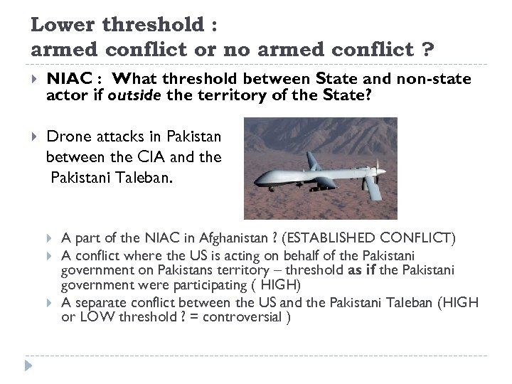 Lower threshold : armed conflict or no armed conflict ? NIAC : What threshold