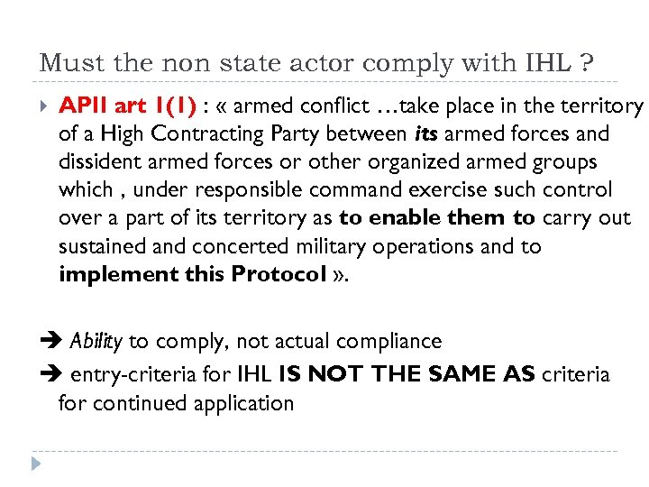 Must the non state actor comply with IHL ? APII art 1(1) : «