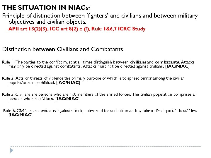 THE SITUATION IN NIACs: Principle of distinction between 'fighters' and civilians and between military