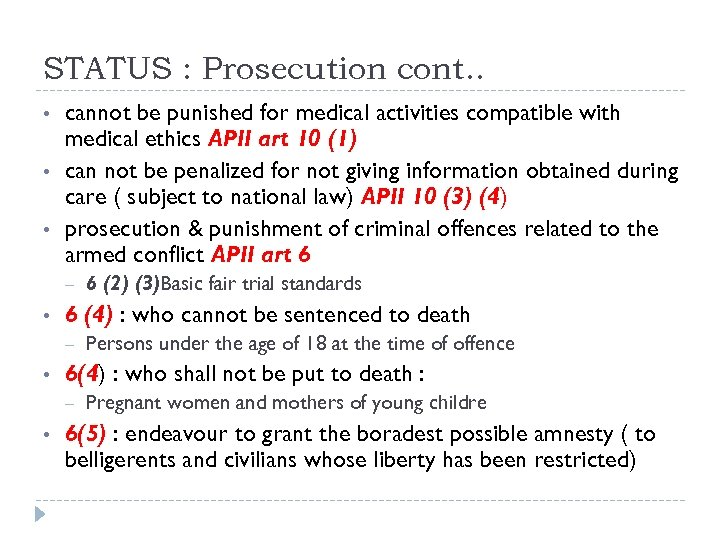 STATUS : Prosecution cont. . • • • cannot be punished for medical activities