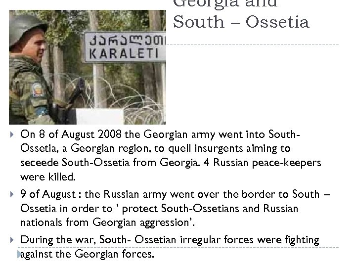 Georgia and South – Ossetia On 8 of August 2008 the Georgian army went