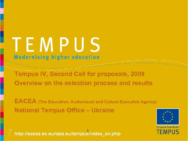 Tempus IV, Second Call for proposals, 2009 Overview on the selection process and results