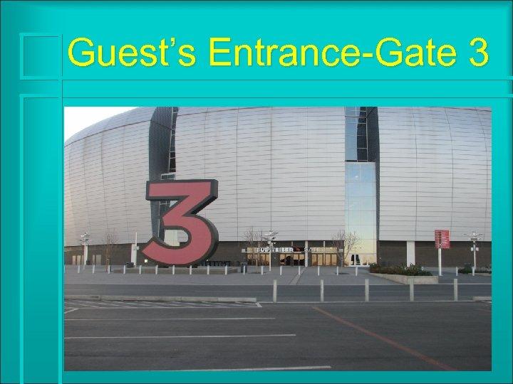Guest's Entrance-Gate 3