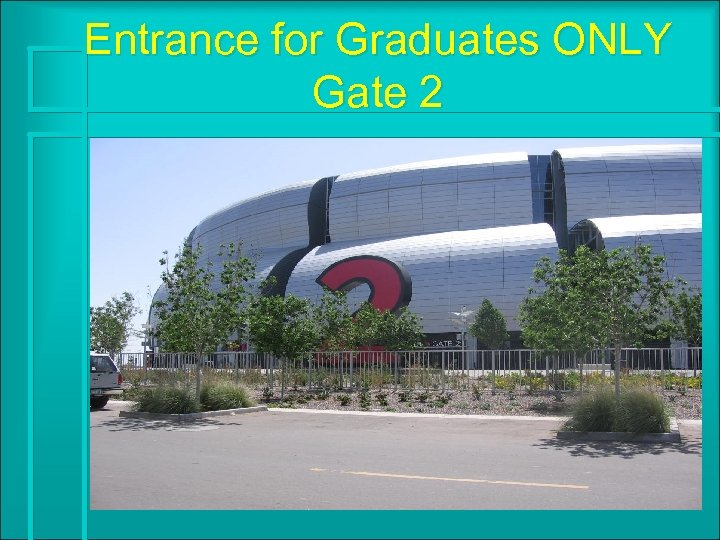 Entrance for Graduates ONLY Gate 2