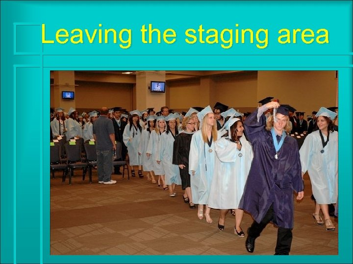 Leaving the staging area