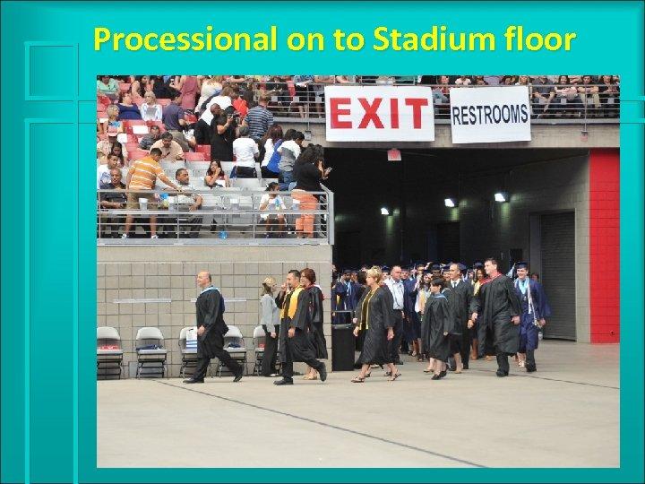 Processional on to Stadium floor