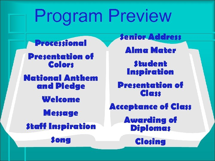 Program Preview Processional Presentation of Colors National Anthem and Pledge Welcome Message Staff Inspiration