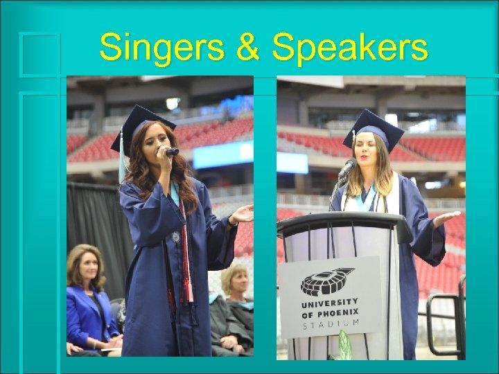 Singers & Speakers