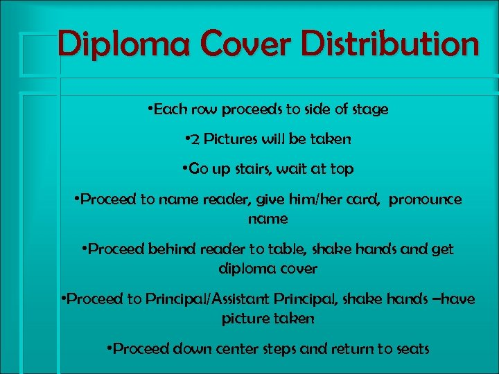 Diploma Cover Distribution • Each row proceeds to side of stage • 2 Pictures