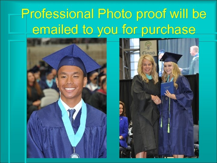 Professional Photo proof will be emailed to you for purchase