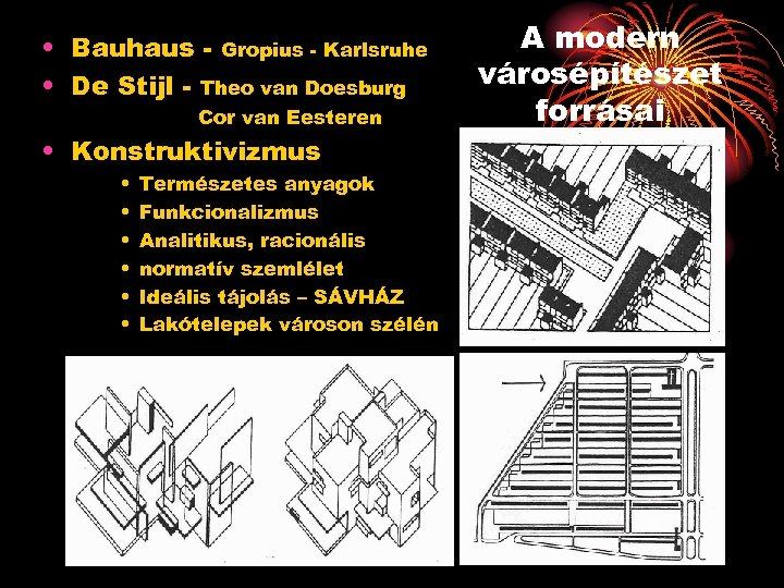 • Bauhaus - Gropius - Karlsruhe • De Stijl - Theo van Doesburg