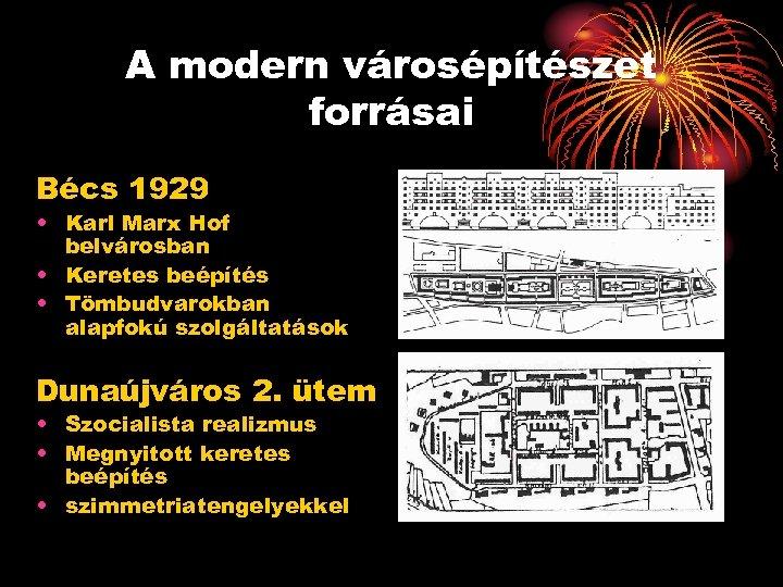 A modern városépítészet forrásai Bécs 1929 • Karl Marx Hof belvárosban • Keretes beépítés