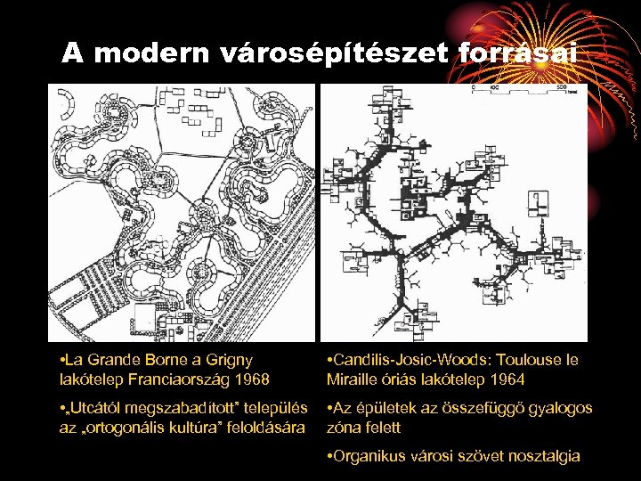 A modern városépítészet forrásai • La Grande Borne a Grigny lakótelep Franciaország 1968 •