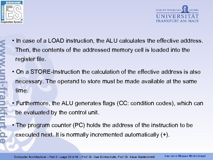 • In case of a LOAD instruction, the ALU calculates the effective address.