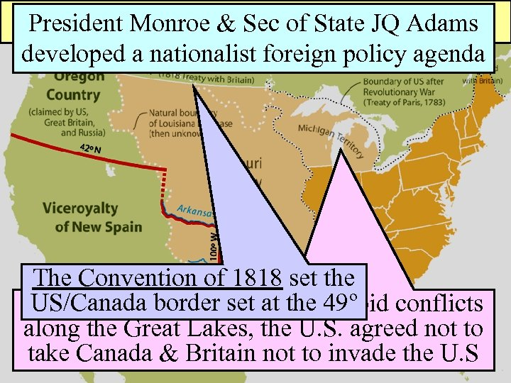 President Monroe &Foreign Policy Adams Nationalist Sec of State JQ developed a nationalist foreign