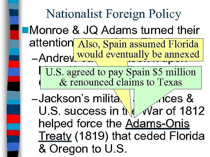 Nationalist Foreign Policy n. Monroe & JQ Adams turned their attention to acquiring Florida: