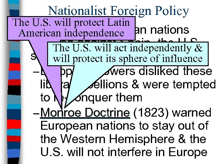 Nationalist Foreign Policy The U. S. will protect Latin n. When Latin American nations