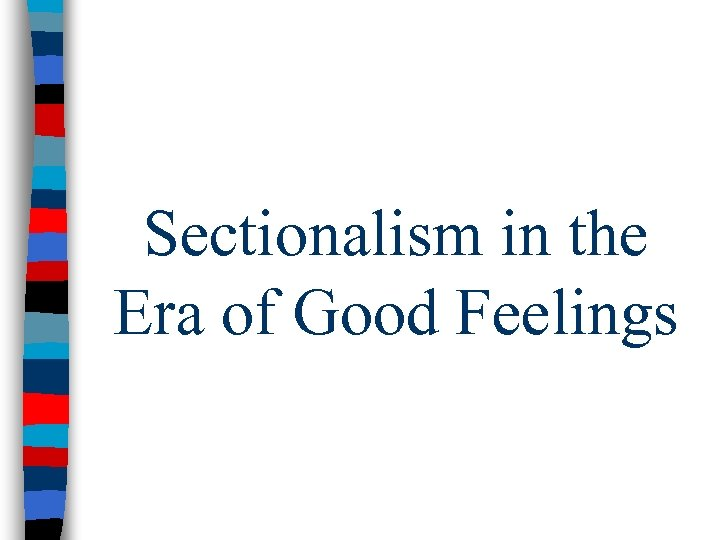 Sectionalism in the Era of Good Feelings
