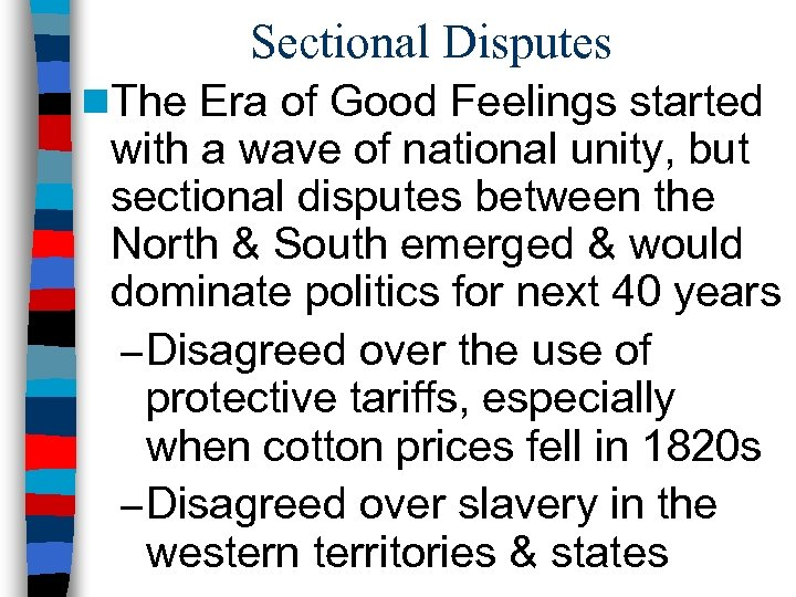 Sectional Disputes n. The Era of Good Feelings started with a wave of national