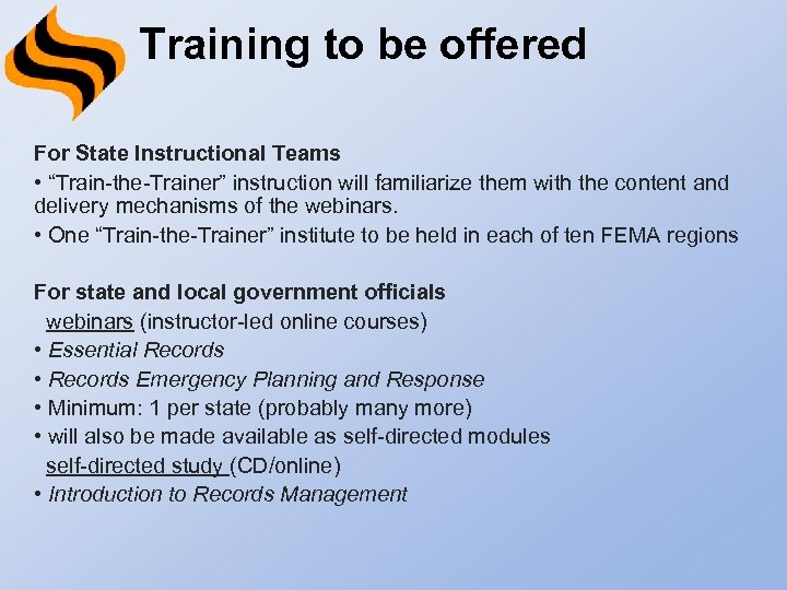"Training to be offered For State Instructional Teams • ""Train-the-Trainer"" instruction will familiarize them"