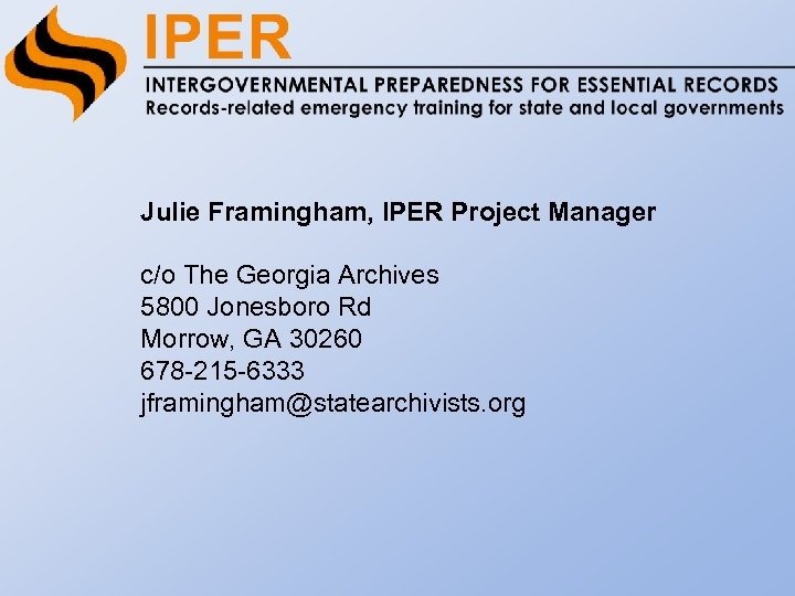Julie Framingham, IPER Project Manager c/o The Georgia Archives 5800 Jonesboro Rd Morrow, GA