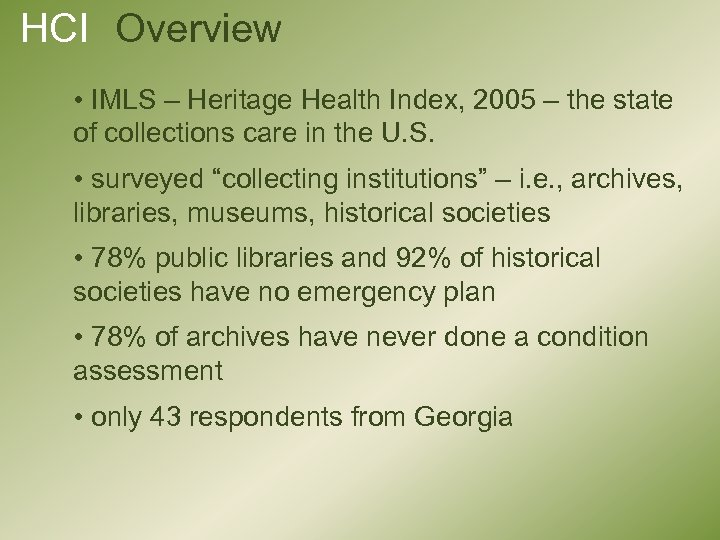 HCI Overview • IMLS – Heritage Health Index, 2005 – the state of collections