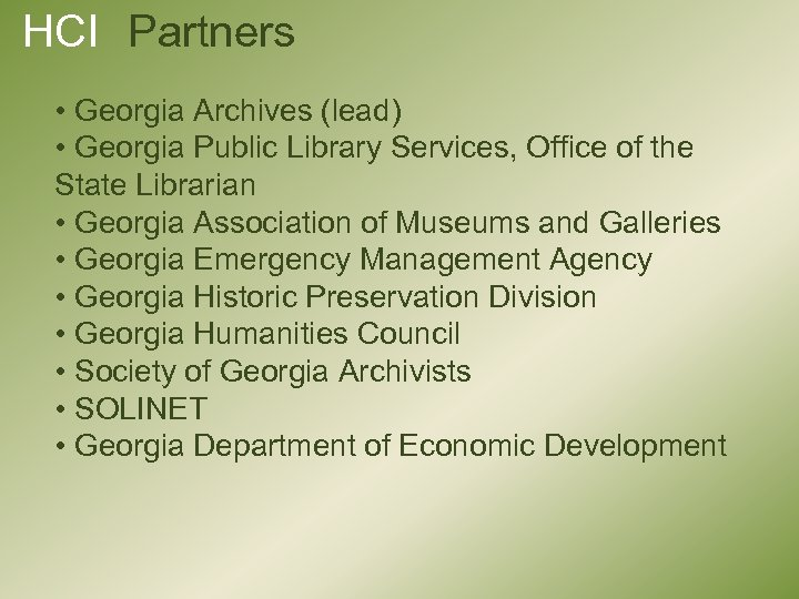 HCI Partners • Georgia Archives (lead) • Georgia Public Library Services, Office of the