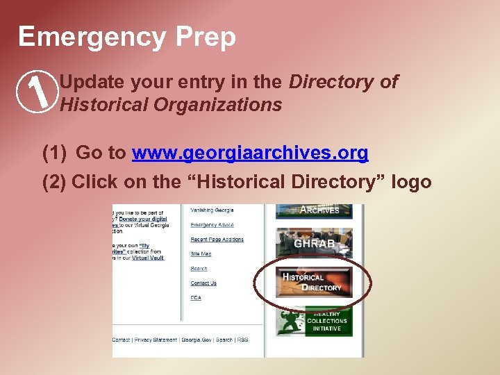 Emergency Prep 1 Update your entry in the Directory of Historical Organizations (1) Go