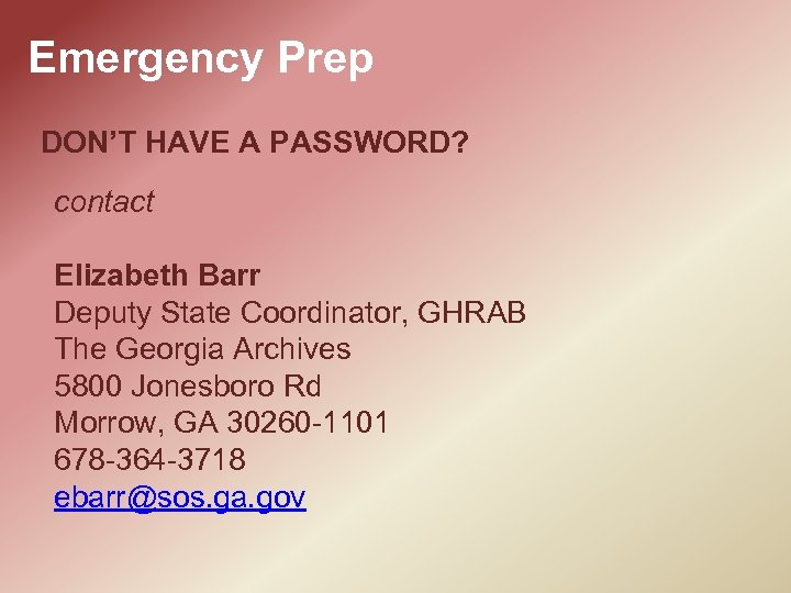 Emergency Prep DON'T HAVE A PASSWORD? contact Elizabeth Barr Deputy State Coordinator, GHRAB The