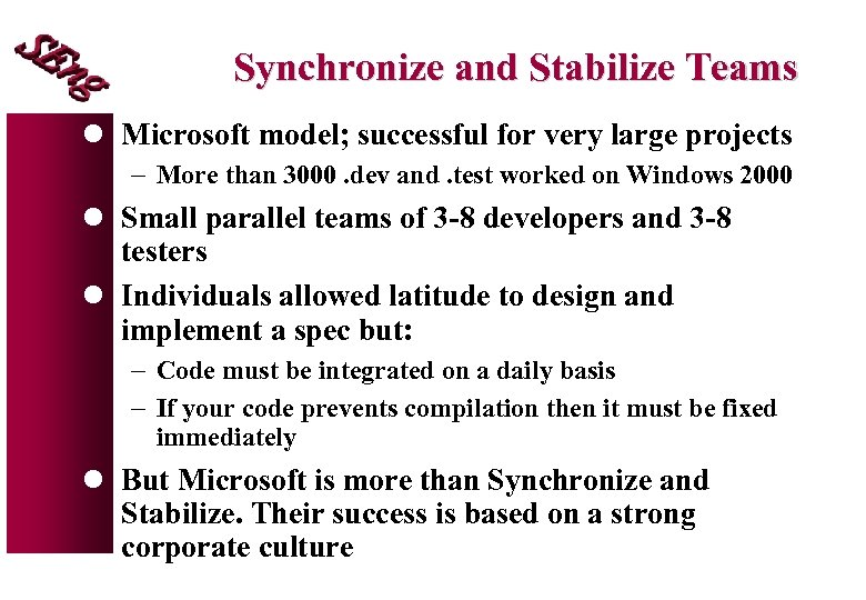 Synchronize and Stabilize Teams l Microsoft model; successful for very large projects - More