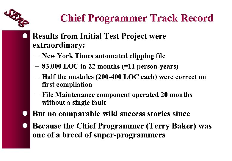 Chief Programmer Track Record l Results from Initial Test Project were extraordinary: - New