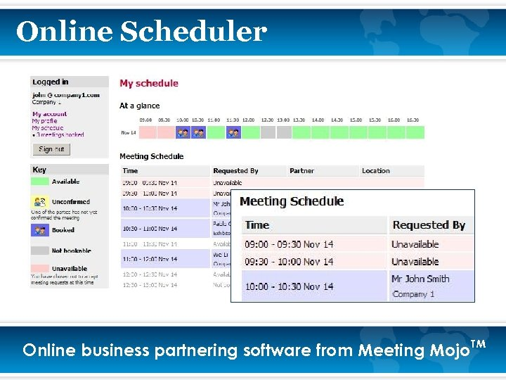 Online Scheduler Online business partnering software from Meeting Mojo. TM