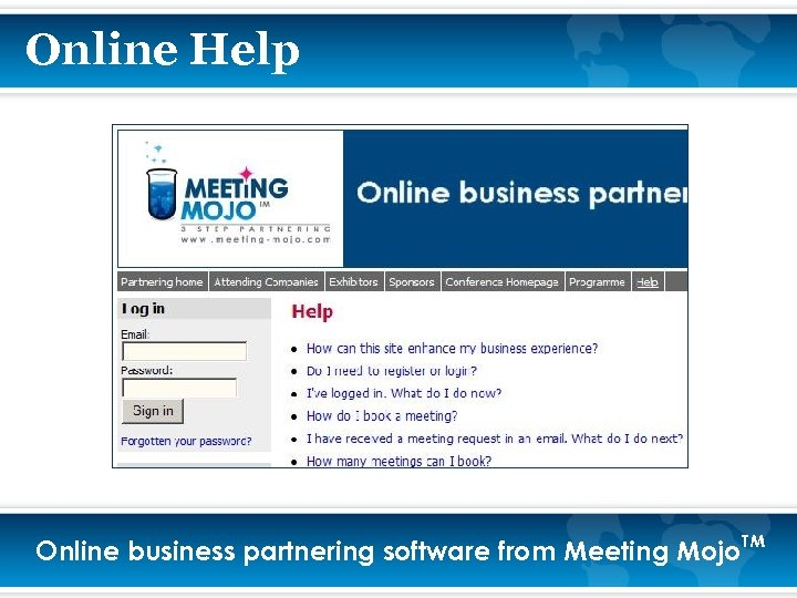 Online Help Online business partnering software from Meeting Mojo. TM
