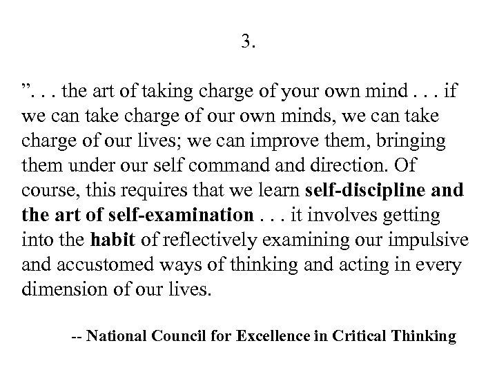 """3. """". . . the art of taking charge of your own mind. ."""