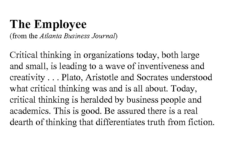 The Employee (from the Atlanta Business Journal) Critical thinking in organizations today, both large