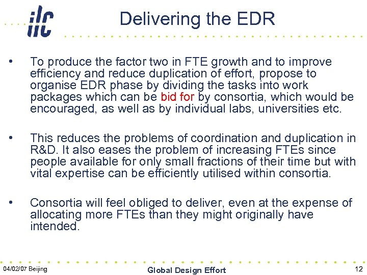 Delivering the EDR • To produce the factor two in FTE growth and to