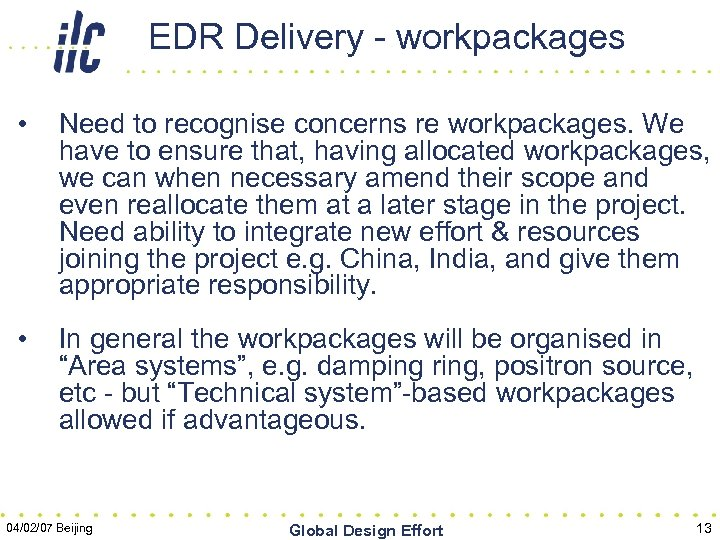 EDR Delivery - workpackages • Need to recognise concerns re workpackages. We have to