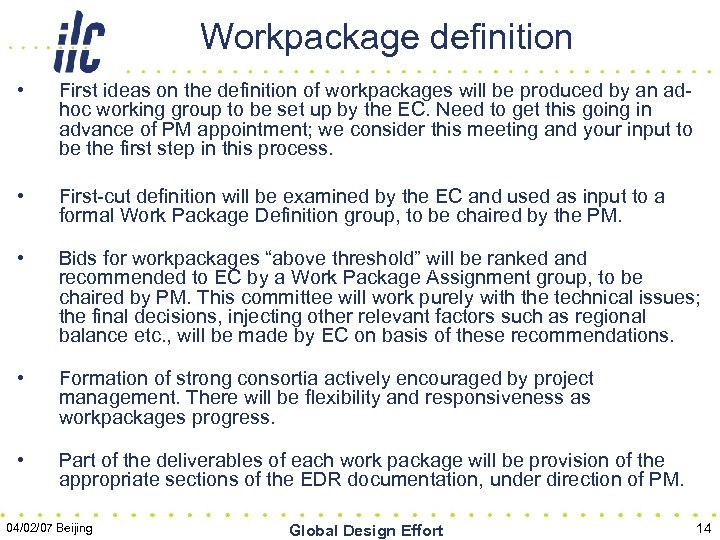 Workpackage definition • First ideas on the definition of workpackages will be produced by