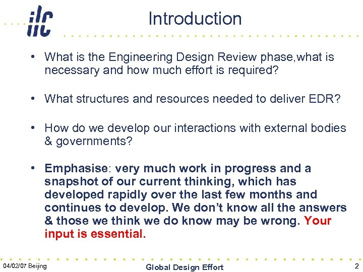 Introduction • What is the Engineering Design Review phase, what is necessary and how