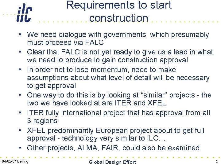 Requirements to start construction • We need dialogue with governments, which presumably must proceed