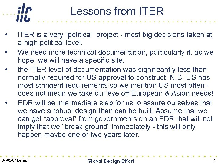 "Lessons from ITER • • ITER is a very ""political"" project - most big"