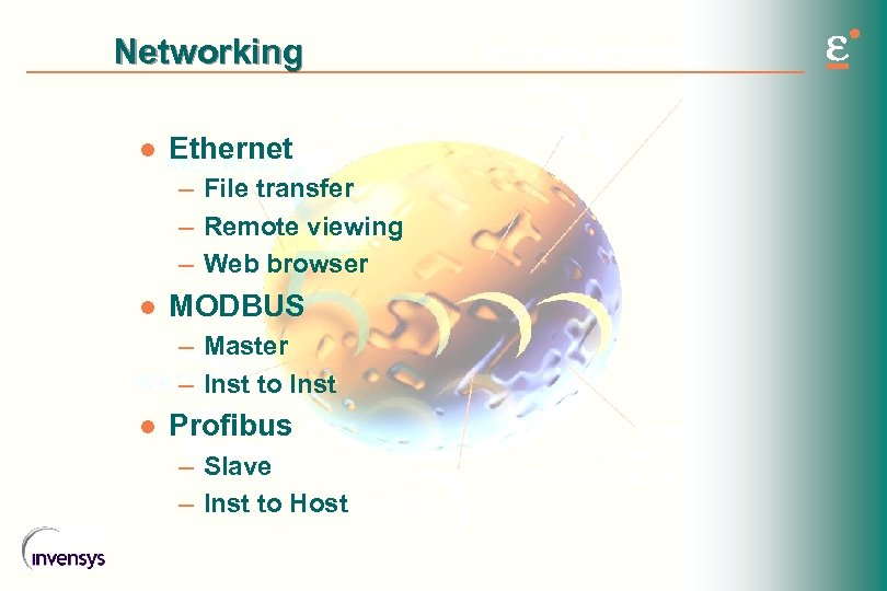 Networking l Ethernet – File transfer – Remote viewing – Web browser l MODBUS