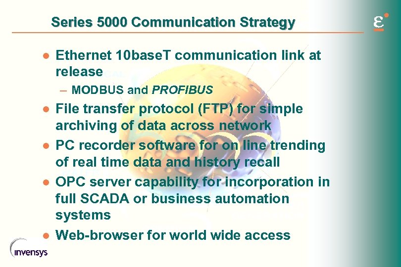 Series 5000 Communication Strategy l Ethernet 10 base. T communication link at release –