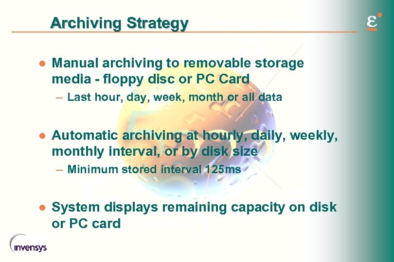 Archiving Strategy l Manual archiving to removable storage media - floppy disc or PC