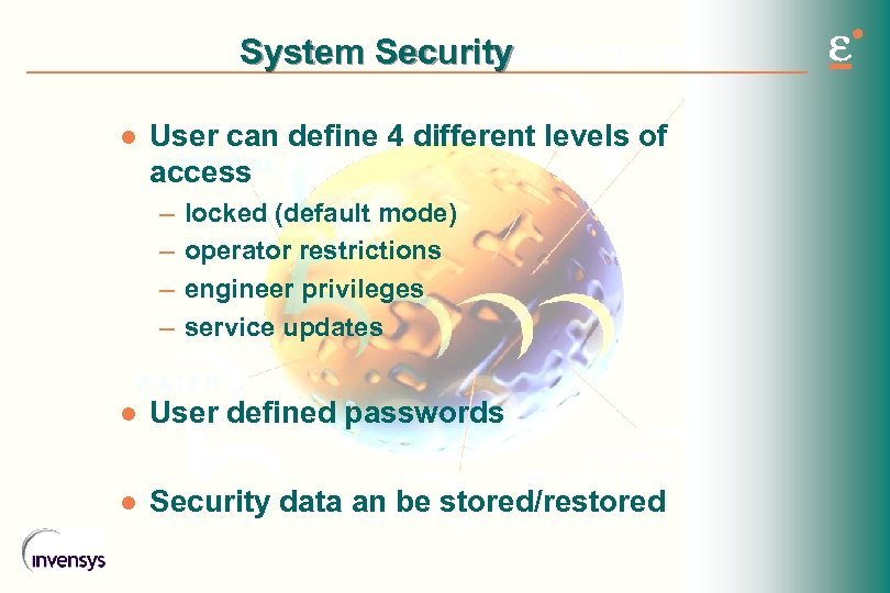 System Security l User can define 4 different levels of access – – locked