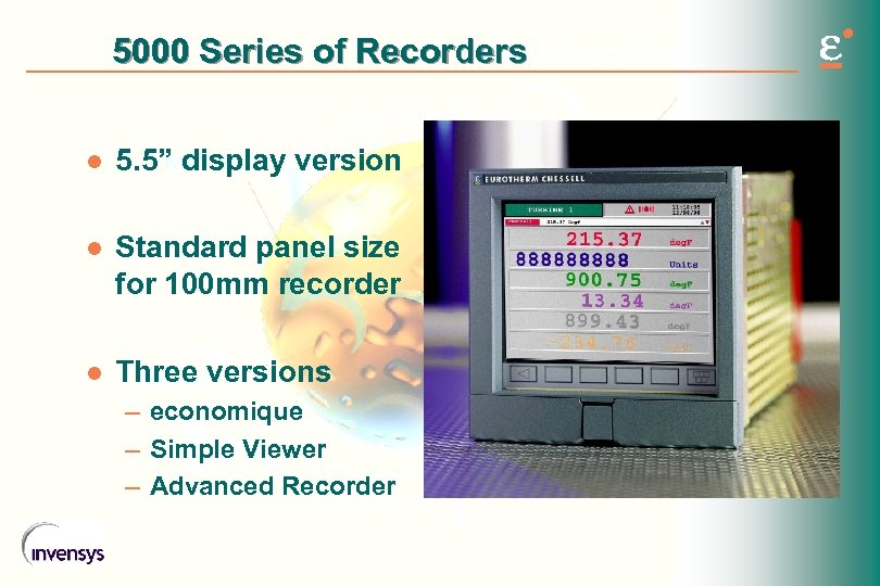 "5000 Series of Recorders l 5. 5"" display version l Standard panel size for"