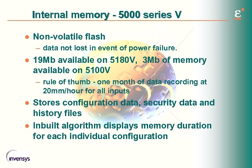 Internal memory - 5000 series V l Non-volatile flash – data not lost in