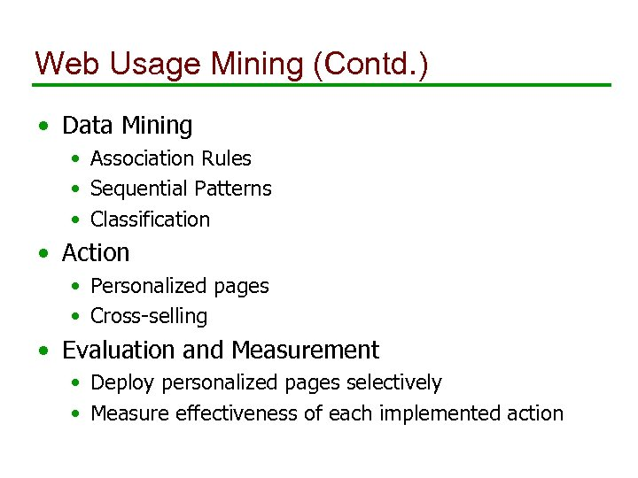 Web Usage Mining (Contd. ) • Data Mining • Association Rules • Sequential Patterns