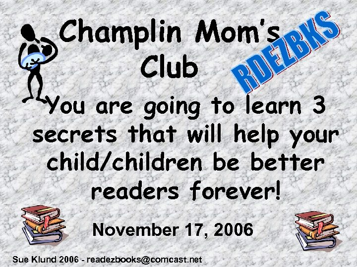 Champlin Mom's Club You are going to learn 3 secrets that will help your